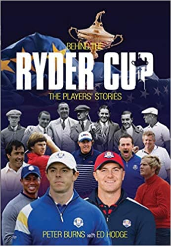 Cover ? Behind the Ryder Cup: The Players' Stories, Peter Burns & Ed