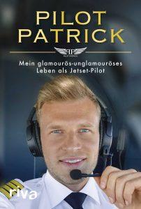 "Buchcover ""Pilot Patrick – mein glamourös-unglamouröses Leben als Jetset-Pilot"""